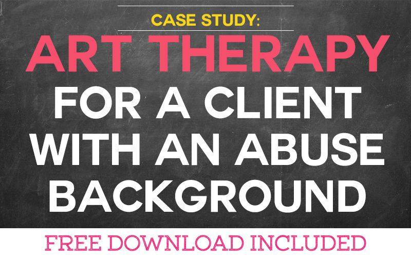 Case Study: Art Therapy for a Client with Abuse Background