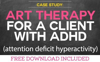 Case Study: Using Art Therapy for a Client with ADHD