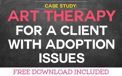 Case Study: Art Therapy for a Client with Adoption Issues