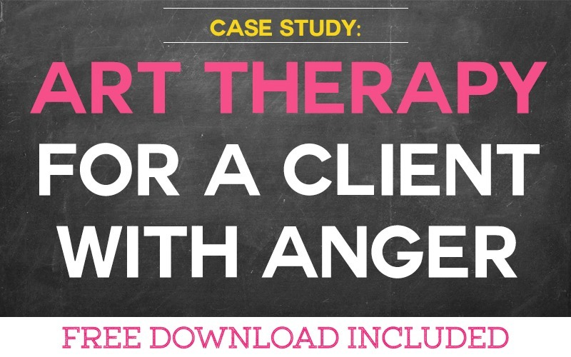 Case Study: Using Art Therapy for a Client with Anger