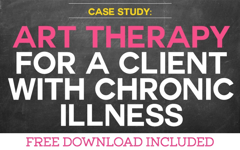 Case Study: Using Art Therapy for a Client with Chronic Illness