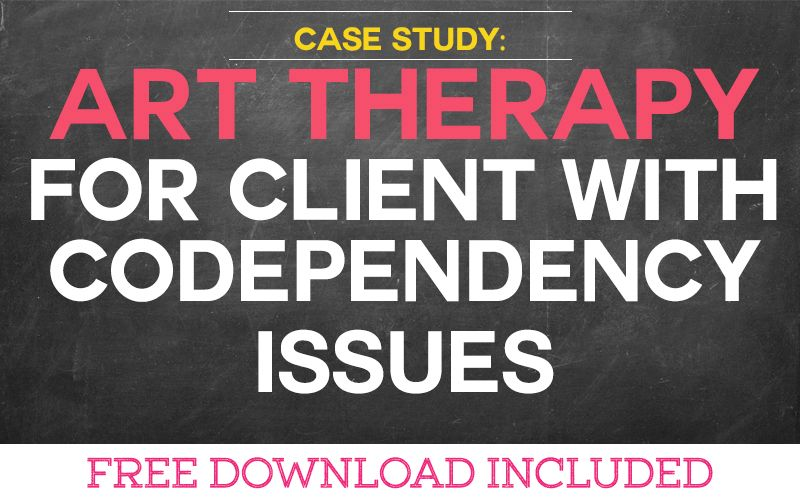 Case Study: Art Therapy for a Client with Codependency Issues