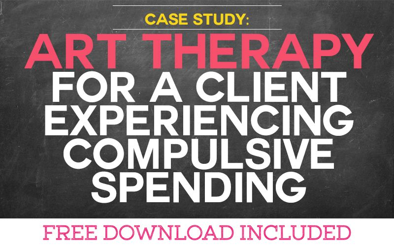 Case Study: Art Therapy for a Client Experiencing Compulsive Spending