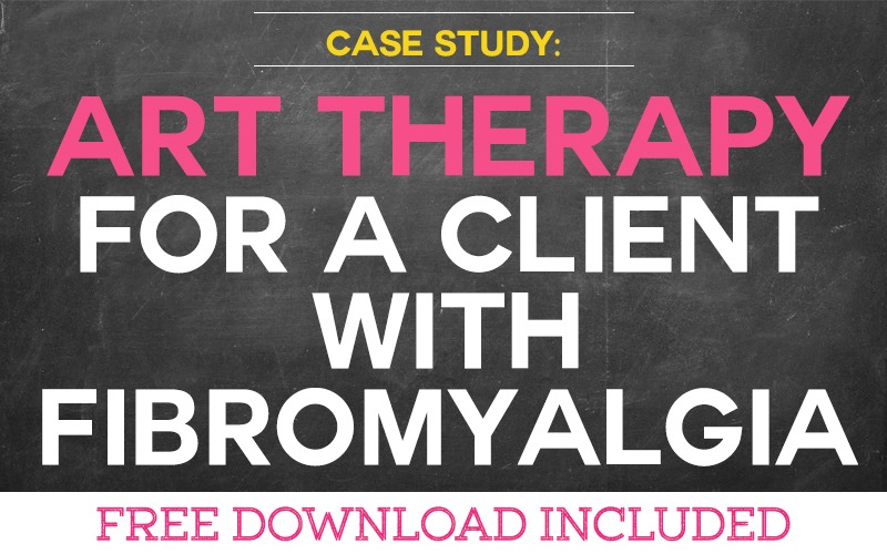 Case Study: Using Art Therapy for a Client with Fibromyalgia