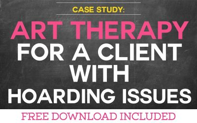 Case Study: Using Art Therapy for a Client with Hoarding