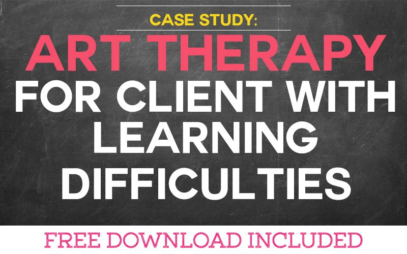 Case Study: Art Therapy for a Client with Learning Difficulties