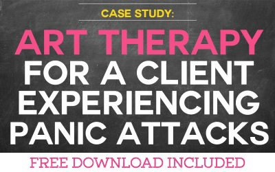 Case Study: Using Art Therapy for a Client with Panic Attacks
