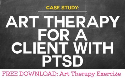 Case Study: Using Art Therapy for a Client with PTSD