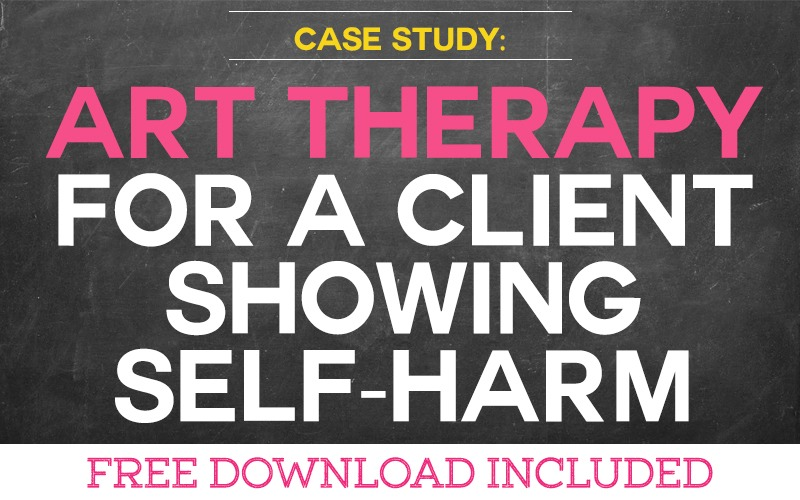 Case Study: Using Art Therapy with Clients who Self-harm