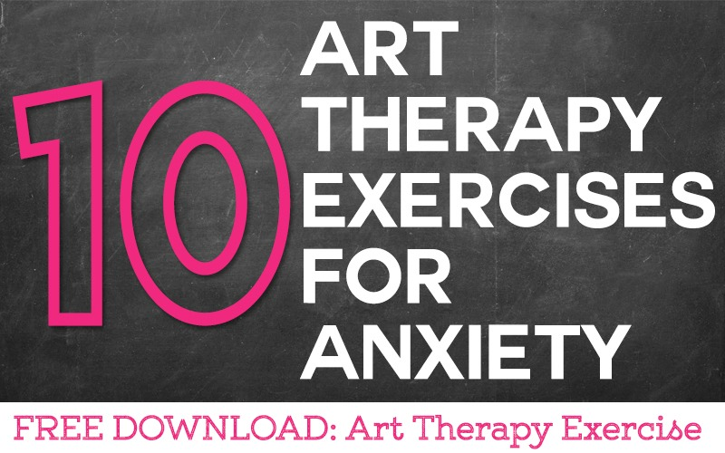 10 Art Therapy Exercises for Anxiety