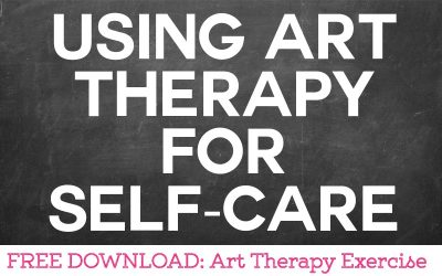 Using Art Therapy For Your Own Self-Care