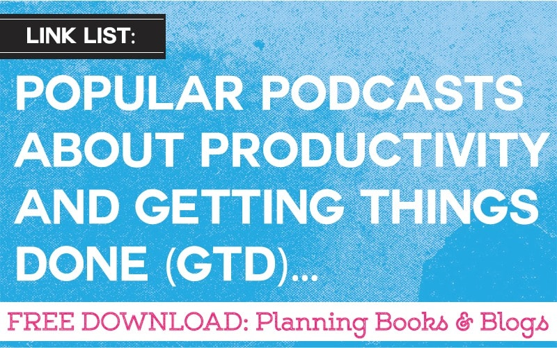Link List: Podcasts about Productivity and Getting Things Done (GTD)