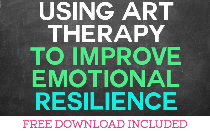Using Art Therapy to Improve your Emotional Resilience