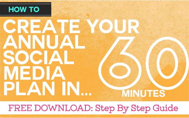 How to Create an Annual Social Media Plan in 60 mins
