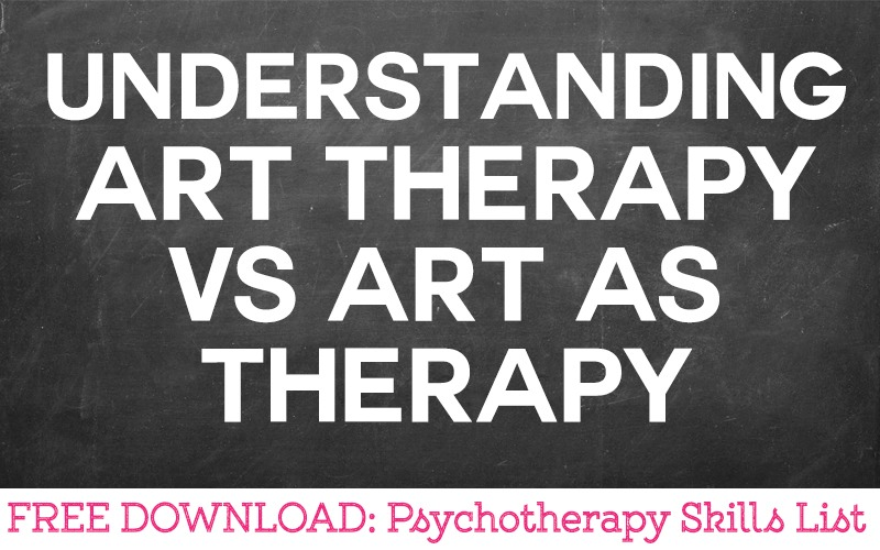 Understanding Art Therapy vs Art As Therapy