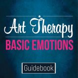 Basic Emotions Art Therapy Guidebook