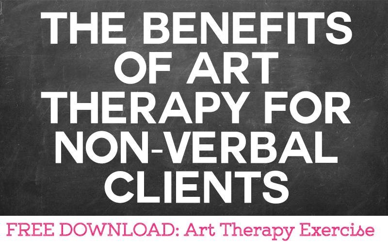 The Benefits of Art Therapy for Non-Verbal Clients