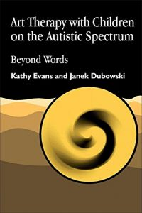 Book Review: Art Therapy with Children on the Autistic Spectrum