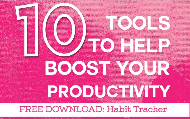 10 Tools to Help Boost Your Productivity