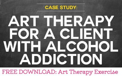 Case Study: Using Art Therapy for a Client with Alcohol Addiction