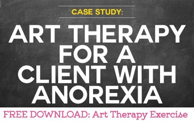 Case Study: Using Art Therapy for a Client with Anorexia