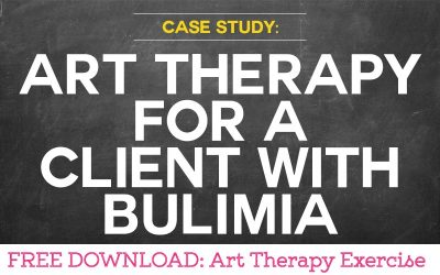 Case Study: Using Art Therapy for a Client with Bulimia