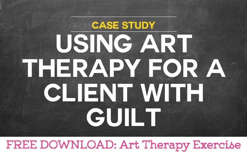 Case Study: Using Art Therapy for a Client with Guilt