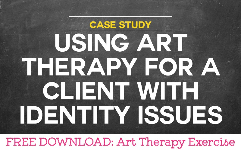 Case Study: Using Art Therapy for a Client with Identity Issues