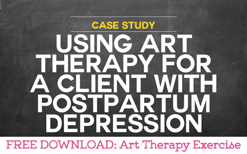 Case Study: Using Art Therapy for a Client with Postpartum Depression