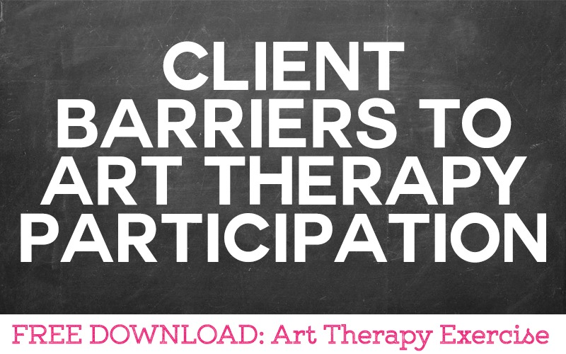 Client Barriers To Art Therapy Participation