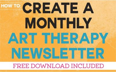 How to Create a Monthly Art Therapy Newsletter