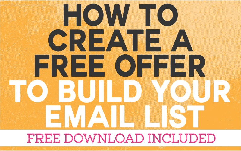 How to Create a Free Offer to Build Your Email List