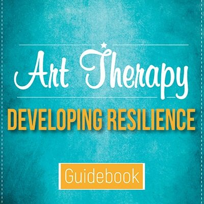Developing Resilience with Art Therapy
