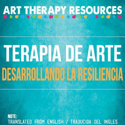 Guía de arteterapia: desarrollo de la resiliencia