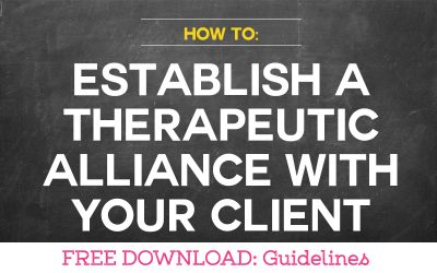 How To Establish a Therapeutic Alliance With Your Client