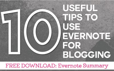 10 Useful Tips to Use Evernote for Blogging
