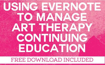 Using Evernote to Manage your Art Therapy Continuing Education