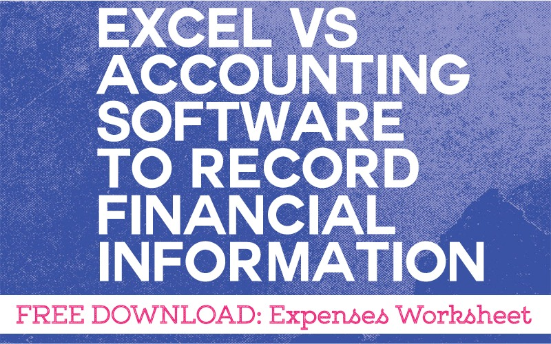 Excel or Accounting Software To Record Financial Information