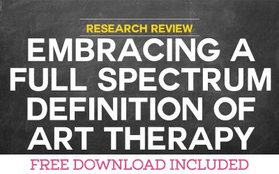Research Review: Embracing a Full Spectrum Definition of Art Therapy