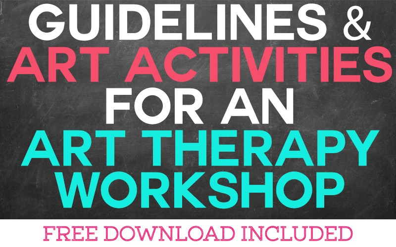 Preparing Guidelines for an Art Therapy Workshop