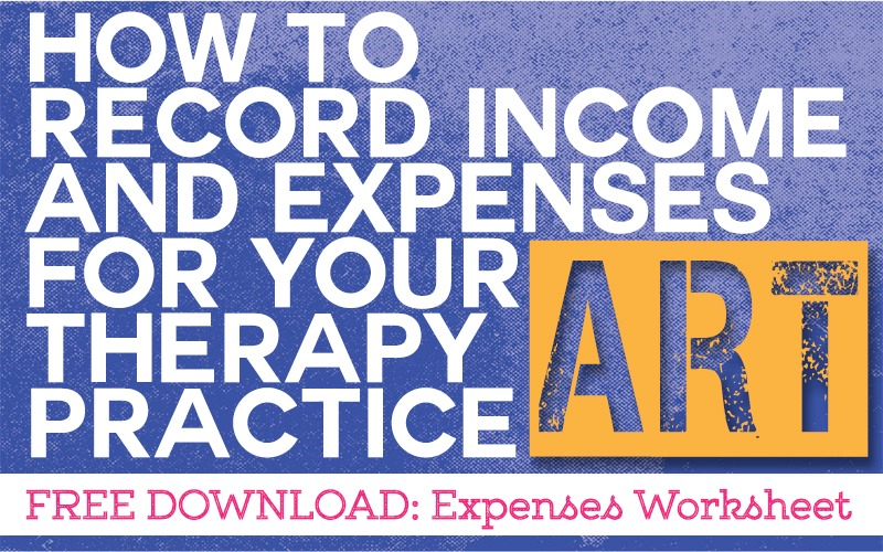 How to Record Income and Expenses for your Art Therapy Practice