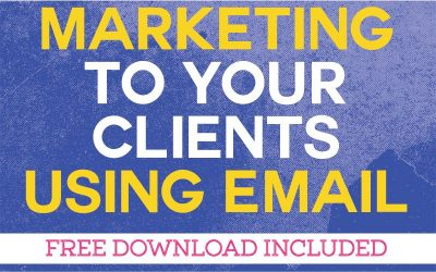Marketing to Your Clients Using Email
