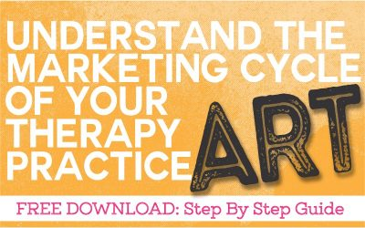 Understand the Marketing Cycle of Your Art Therapy Practice