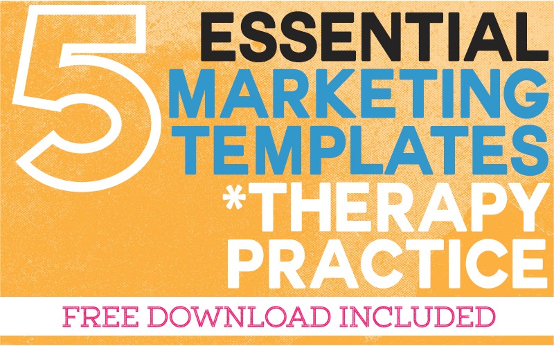 5 Essential Marketing Templates for your Therapy Practice