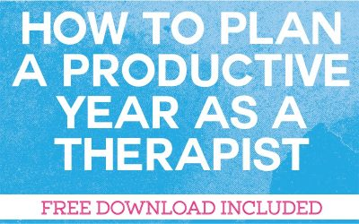 How to Plan A Productive Year as a Therapist