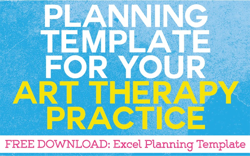 Planning Template for Your Art Therapy Practice