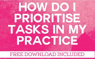 How Do I Prioritize The Important Tasks in My Therapy Practice
