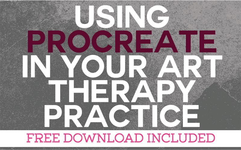 Using Procreate in Your Art Therapy Practice