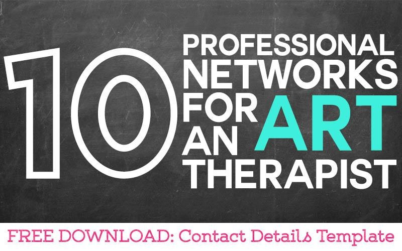 Professional Networking for An Art Therapist