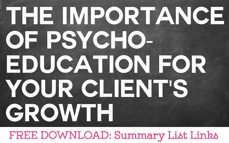 The Importance of Psychoeducation For Your Client's Growth